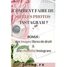 Comment faire de belles photos Instagram ?: De la création du feed aux réglages des photos. (French Edition)