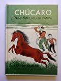 img - for Chucaro: Wild Pony of the Pampa book / textbook / text book