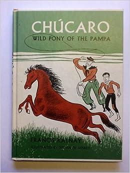Book Chucaro: Wild Pony of the Pampa
