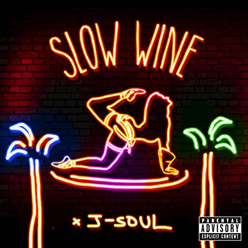 Slow Wine [Explicit]