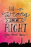 """""""The Wrong Side of Right"""" av Jenn Marie Thorne"""