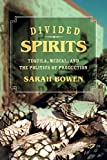Divided Spirits: Tequila, Mezcal, and the Politics of Production (Volume 56) (California Studies in Food and Culture)