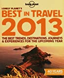 img - for Lonely Planet's Best in Travel 2013 (General Reference) book / textbook / text book