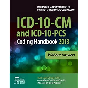 ICD-10-CM and ICD-10-PCS Coding Handbook, 2013 ed., without Answers