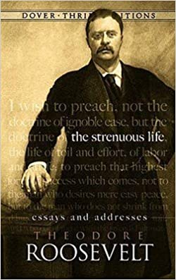 Book Theodore Roosevelt: The Strenuous Life : Essays and Addresses (Paperback); 2010 Edition
