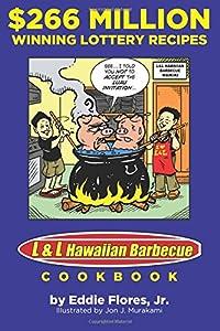 $266 Million Winning Lottery Recipes: L&L Hawaiian Barbecue Cookbook