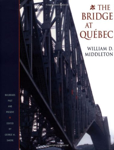 The Bridge at Quebec - Railroad Bridge Design