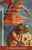img - for Without Shame or Fear: From Adam to Christ book / textbook / text book