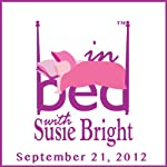 In Bed with Susie Bright 540: Anal Sex: Switching Sides and Loving It? | Susie Bright
