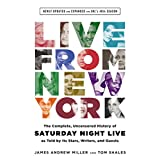 Live From New York: The Complete, Uncensored History of Saturday Night Live as Told by Its Stars, Writers, and... by James Andrew Miller and Tom Shales  (Sep 9, 2014)