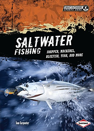 Saltwater Fishing: Snapper, Mackerel, Bluefish, Tuna, and More (Great Outdoors Sports Zone)