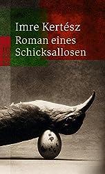 Roman eines Schicksallosen.