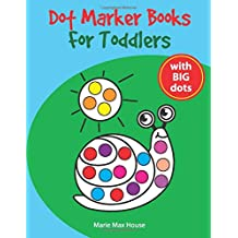 Dot Marker Books for Toddlers: Easy Big Dots, best for dot markers, bright paint daubers and coloring activity for kids (Dot Markers for Toddlers Activity Book)
