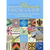 The Quilter's Ultimate Visual Guide: From A to Z - Hundreds of Tips and Techniques for Successful Quiltmaking (A Rodale quilt book) by Pahl, Ellen published by Rodale Press (1997)