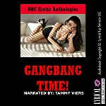 Gangbang Time!: Five Explicit Rough Group Sex Erotica Stories | Karla Sweet,Constance Slight,Veronica Halstead,Sarah Blitz,Molly Synthia