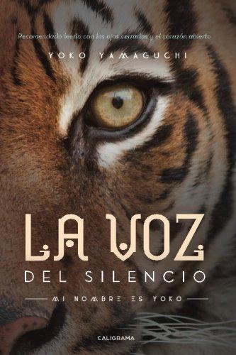 La voz del silencio: Mi nombre es Yoko (Spanish Edition)