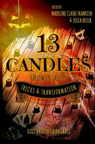 13 Candles: Halloween Tales of Tricks & Transformation -