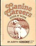 Canine Careers, Judith Schoder, 0671419072