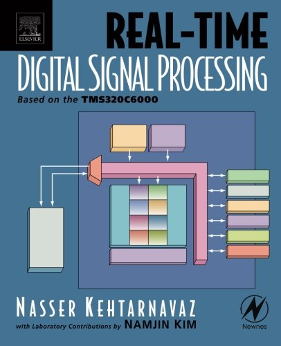 Real-Time Digital Signal Processing: Based on the TMS320C6000 (Best Prices On Computer Components)