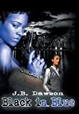 Black in Blue, J. B. Dawson, 1477116923