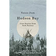 Voices from Hudson Bay: Cree Stories from York Factory, Second Edition