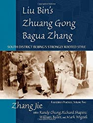 Liu Bin's Zhuang Gong Bagua Zhang, Volume Two: South District Beijing's Strongly Rooted Style: 2