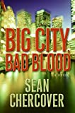 img - for Big City, Bad Blood: A Novel book / textbook / text book