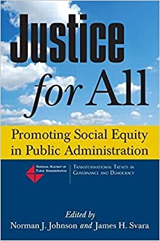 Justice for All: Promoting Social Equity in Public Administration (Transformational Trends in Goverance and Democracy) by Norman J. Johnson (2011-06-08)