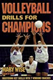 img - for Volleyball Drills for Champions: Mastering Key Skills with 7 Winning Coaches book / textbook / text book