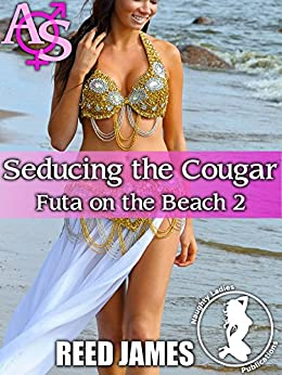 Seducing the Cougar (Futa on the Beach 2) by [James, Reed]