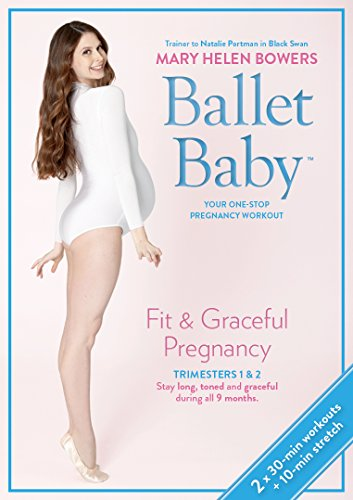 Ballet Baby: Fit & Graceful Pregnancy Trimesters One & Two