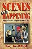Scenes Keep Happening, Mary Krell-Oishi, 1566081084