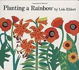 Planting a Rainbow, Lois Ehlert, 0152063048
