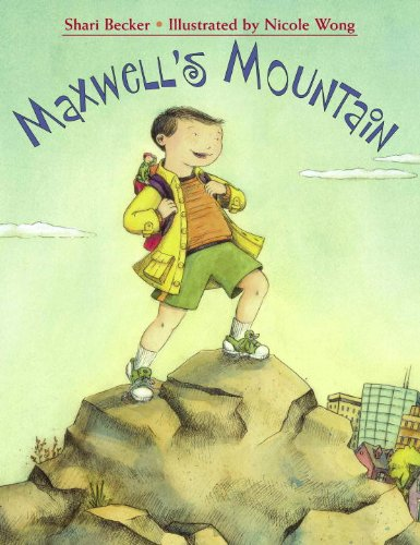 Maxwell's Mountain: Becker, Shari, Wong, Nicole: 9781580892124: Amazon.com:  Books