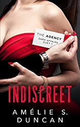 Indiscreet (The Agency Dark Affairs Duet Book 1)