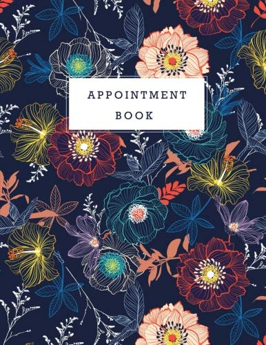 - Appointment Book: Floral Design Cover Appointments Notebook for Salons Hairdressers Spa Planner Hourly Undated Daily with Time 15 Minute Increments ... Book Daily and Hourly) (Volume 2)