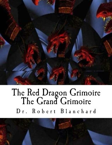 Books : The Red Dragon Grimoire - The Grand Grimoire: The Art Concerning Commanding The Celestial Spirits