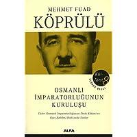 Mehmet Fuat Köprülü Külliyatı 8: Osmanlı İmparatorluğunun Kuruluşu