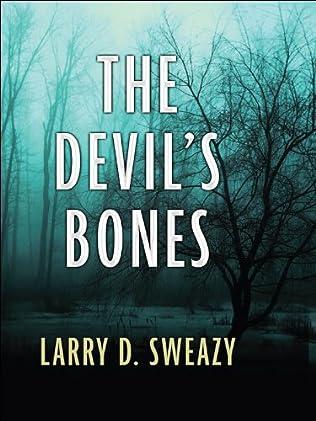 the devil s bones by larry d sweazy