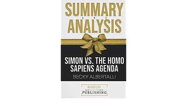 Summary and Analysis of Simon vs. the Homo Sapiens Agenda by ...