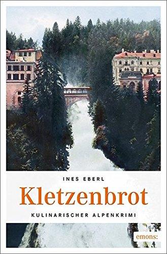 Kletzenbrot: Kulinarischer Alpenkrimi (Kulinarischer Aplenkrimi)