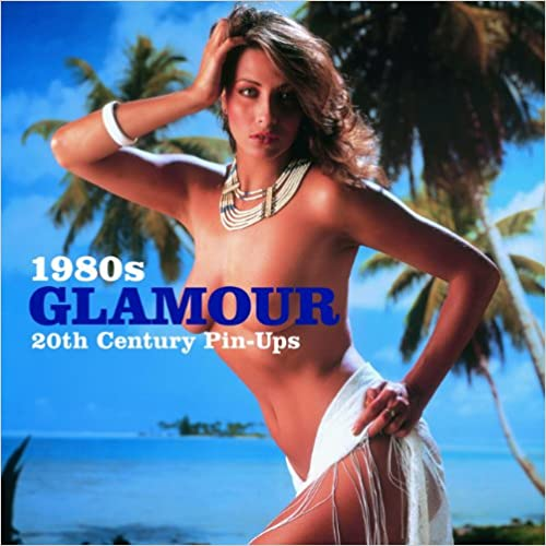 Book 1980s Glamour (20th Century Pin-ups)