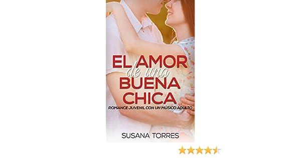 El Amor de una Buena Chica: Romance Juvenil con un Músico Adulto (Novela Romántica y Erótica en Español: Amor Juvenil nº 2) (Spanish Edition) - Kindle ...