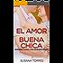 El Amor de una Buena Chica: Romance Juvenil con un Músico Adulto (Novela Romántica y Erótica en Español: Amor Juvenil nº 2)