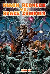 Black Redneck Vs. Space Zombies by Steven Roy ebook deal