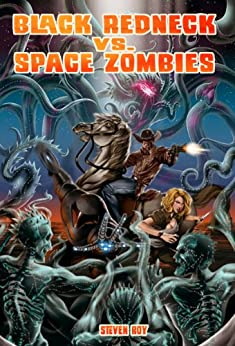 Black Redneck vs. Space Zombies (A Black Redneck Adventure ...