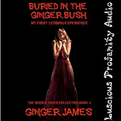 Buried in the Ginger Bush: My First Lesbian Experience