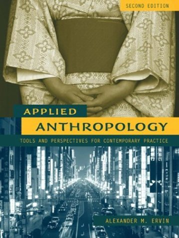 By Ervin - Applied Anthropology: Tools and Perspectives for Contemporary Practice: 2nd (second) Edition