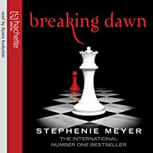 Breaking Dawn: Twilight Series, Book 4 Audiobook by Stephenie Meyer Narrated by Ilyana Kadushin, Matt Walters