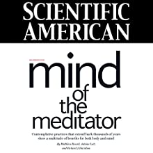 Scientific American: Mind of the Meditator Periodical by Matthieu Ricard, Antoine Lutz, Richard J. Davidson Narrated by Mark Moran